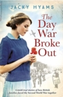 The Day War Broke Out : Untold true stories of how British families faced the Second World War together - Book