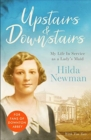 Upstairs & Downstairs : My Life In Service as a Lady's Maid - Book