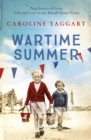 Wartime Summer : True Stories of Love, Life and Loss on the British Home Front - eBook