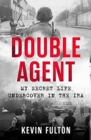 Double Agent : My Secret Life Undercover in the IRA - Book