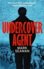 Undercover Agent : How one of SOE's youngest agents helped defeat the Nazis - Book