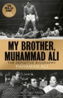 My Brother, Muhammad Ali : The Definitive Biography of the Greatest of All Time - Book