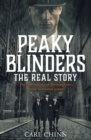 Peaky Blinders - The Real Story of Birmingham's most notorious gangs : The No. 1 Sunday Times Bestseller - eBook