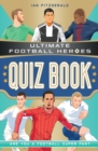 Ultimate Football Heroes Quiz Book - Book