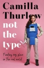 Not The Type : Finding my place in the real world - Book