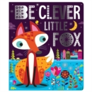 Be Clever Little Fox - Book