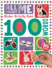 100 Words All About Me Words Sticker Activity Book - Book