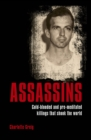 Assassins : Cold-blooded and Pre-meditated Killings that Shook the World - Book