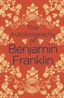 The Autobiography of Benjamin Franklin - Book