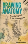 Drawing Anatomy : An Artist's Guide to the Human Figure - Book