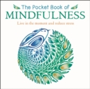 The Pocket Book of Mindfulness - Book