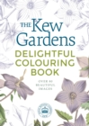 The Kew Gardens Delightful Colouring Book - Book