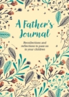 A Father's Journal : Recollections and Reflections to Pass on to Your Children - Book