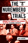 The Nuremberg Trials: Volume I : Bringing the Leaders of Nazi Germany to Justice - Book