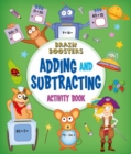 Brain Boosters: Adding and Subtracting Activity Book - Book