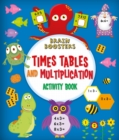 Brain Boosters: Times Tables and Multiplication Activity Book - Book