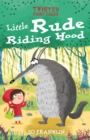 Twisted Fairy Tales: Little Rude Riding Hood - Book