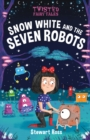 Twisted Fairy Tales: Snow White and the Seven Robots - Book