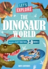 Let's Explore The Dinosaur World : Includes a Slot-Together 3-D Model! - Book