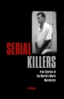 Serial Killers : True Stories of the World's Worst Murderers - eBook