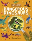 Lots to Spot: Dangerous Dinosaurs - Book