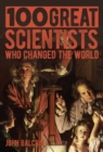 100 Great Scientists who Changed the World - Book