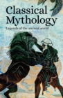 Classical Mythology : Legends of the Ancient World - Book