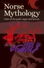 Norse Mythology : Tales of the Gods, Sagas and Heroes - Book
