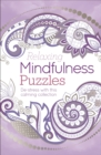 Relaxing Mindfulness Puzzles : De-stress with this calming collection - Book