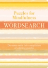 Puzzles for Mindfulness Wordsearch : De-stress with this compilation of calming puzzles - Book