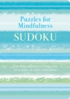 Puzzles for Mindfulness Sudoku : Let this collection bring you to a state of calm relaxation - Book
