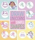 Draw Unicorns with Simple Shapes : And Other Magical Creatures - Book