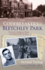 The Codebreakers of Bletchley Park : The Secret Intelligence Station that Helped Defeat the Nazis - Book
