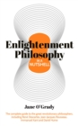 Enlightenment Philosophy in a Nutshell : The complete guide to the great revolutionary philosophers, including Rene Descartes, Jean-Jacques Rousseau, Immanuel Kant, and David Hume - eBook
