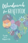 Wordsearch for Gratitude : Puzzles for a happier life - Book