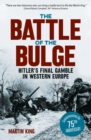 The Battle of the Bulge : The Allies' Greatest Conflict on the Western Front - eBook