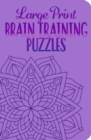 Large Print Brain Training Puzzles - Book