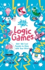 Brain Power Logic Games : Over 100 Cool Puzzles to Mess with Your Mind - Book