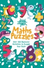 Brain Power Maths Puzzles : Over 100 Awesome Activities to Boggle Your Brain - Book
