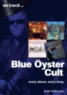 Blue Oyster Cult: Every Album, Every Song : On Track - Book