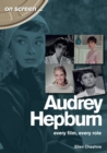 Audrey Hepburn - On Screen ... : Every Film, Every Role - Book