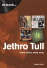 Jethro Tull : Every Album, Every Song  (On Track) - Book