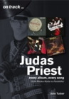Judas Priest from Rocka Rolla to Painkiller : Every Album, Every Song  (On Track) - Book
