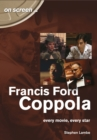 Francis Ford Coppola : Every Movie, Every Star (On Screen) - Book