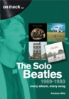 The Solo Beatles : 1969 to 1980 : Every Album, Every Song - Book