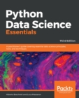 Python Data Science Essentials : A practitioner's guide covering essential data science principles, tools, and techniques, 3rd Edition - eBook