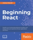 Beginning React : Simplify your frontend development workflow and enhance the user experience of your applications with React - eBook