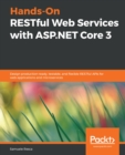 Hands-On RESTful Web Services with ASP.NET Core 3 : Design production-ready, testable, and flexible RESTful APIs for web applications and microservices - eBook