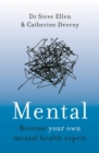 Mental : Everything You Never Knew You Needed to Know about Mental Health - Book