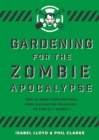 Gardening for the Zombie Apocalypse - eBook